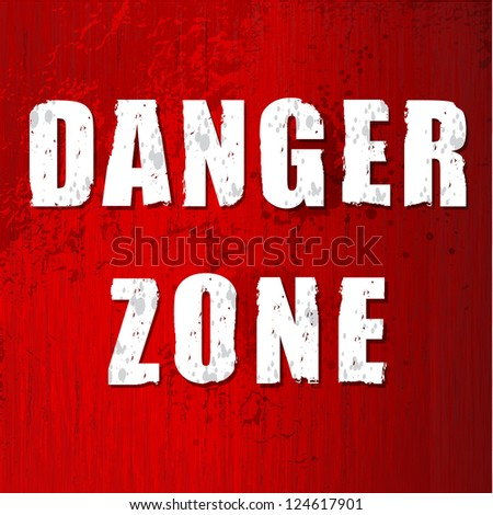 danger zone  old sign in vector format - stock vector