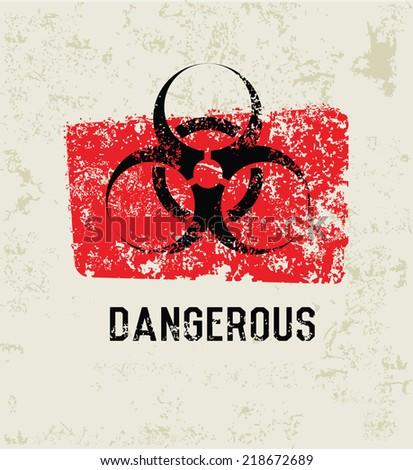 Dangerous grunge symbol,grunge vector - stock vector
