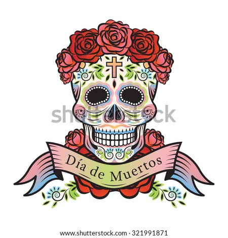 Day of the Dead Skull with Roses and Label, White Background - stock vector