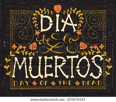 Day of the dead vector illustration set. Hand sketched lettering 'Dia de los Muertos' (Day of the Dead) for postcard or celebration design. Flowers and herbs with hand drawn typography poster.