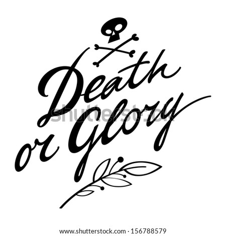 Death or Glory victory war fame battle win defeat lose - stock vector