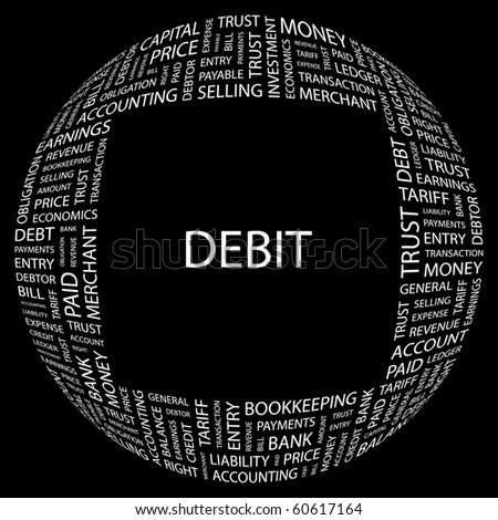 DEBIT. Word collage on black background. Illustration with different association terms. - stock vector