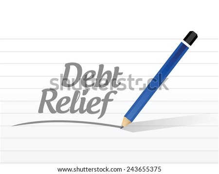 debt relief message sign illustration design over a white background - stock vector