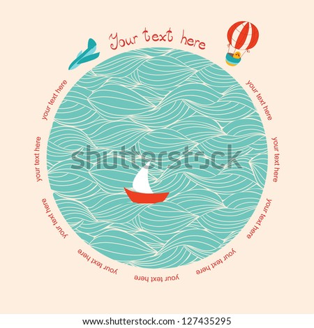 Decorative composition with a small boat, a plane and a hot air balloon, on sea waves. - stock vector