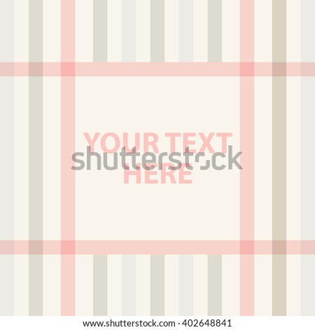 Decorative cosy checkered frame with space for your text. Plaid frame. Nice cute background for your text. Cosy design template. Checkered frame design Pink girl woman frame design Vector illustration