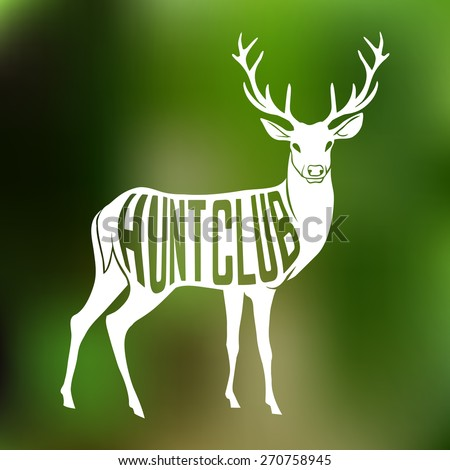 Deer Silhouette with text inside on blur background. Hunt club concept. Vector illustration - stock vector