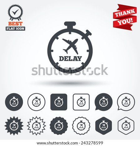 Delayed flight sign icon. Airport delay timer symbol. Airplane icon. Circle, star, speech bubble and square buttons. Award medal with check mark. Thank you ribbon. Vector - stock vector