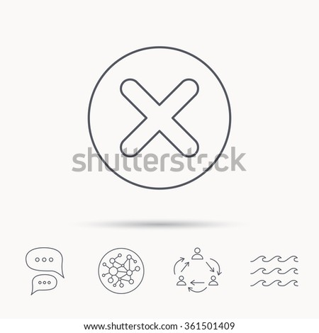 Delete icon. Decline or Remove sign. Cancel symbol. Global connect network, ocean wave and chat dialog icons. Teamwork symbol. - stock vector