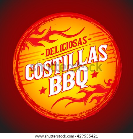 Deliciosas Costillas BBQ - Delicious BBQ Ribs spanish text, Grunge rubber stamp, fast food icon, emblem