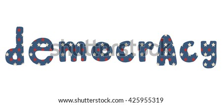 Democracy. Vector American Independence Day hand drawn blue lettering with stars and stripes pattern, isolated over white background. - stock vector
