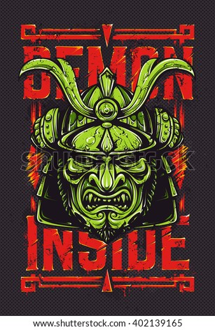 Demon inside. Grunge vector art of samurai mask and typography on background. Art print design. Vector illustration.  - stock vector