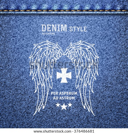 Denim, blue jeans texture with label in vintage design with wings. Vector illustration. - stock vector