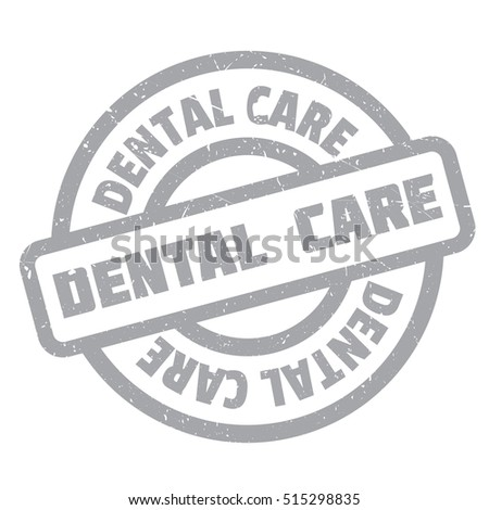 Dental Care rubber stamp. Grunge design with dust scratches. Effects can be easily removed for a clean, crisp look. Color is easily changed.