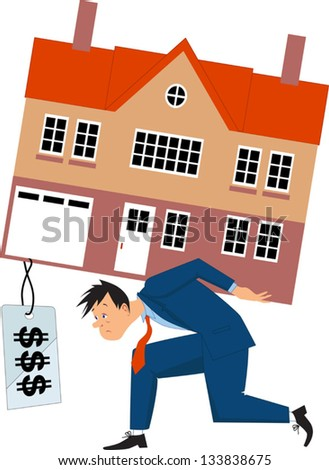 Depressed man carrying a house with a huge mortgage price tag. Vector illustration - stock vector