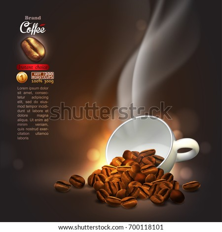 Design of advertising coffee with cup of coffee and coffee beans ,high detailed realistic illustration