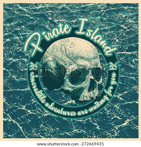 """Design poster """"Pirate Island. Incredible adventures are waiting for you"""" with skull and water waves. vector illustration - stock vector"""