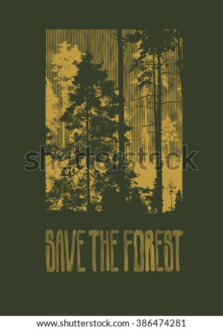 "Design ""Save The Forest"" for t-shirt print with silhouettes of coniferous forest. vector illustration."