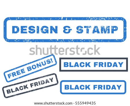 Design Stamp rubber seal stamp watermark with bonus banners for Black Friday offers. Vector smooth blue emblems. Text inside rectangular banner with grunge design and unclean texture.