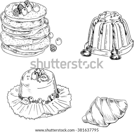 Dessert set: pancakes with fresh berries, panna cotta, jelly or cake and croissant. Cartoon sketch drawn by ink. Hand drawn vector illustration.