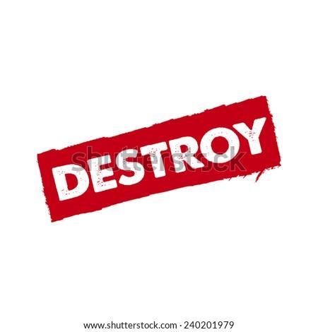 Destroy, rubber stamp, vector illustration - stock vector