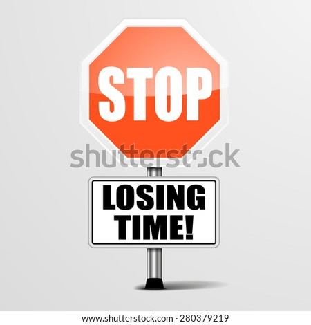 detailed illustration of a red stop Losing Time sign, eps10 vector - stock vector