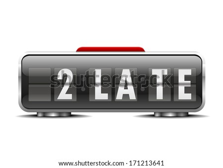"detailed illustration of an alarm clock with term ""2 late"" instead of digits, eps10 vector - stock vector"