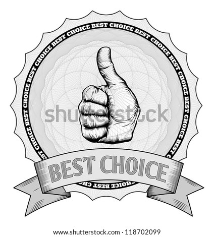 Detailed thumbs up best choice award winner badge with Guilloche patterns. In vector file image is arranged in handy layers. - stock vector