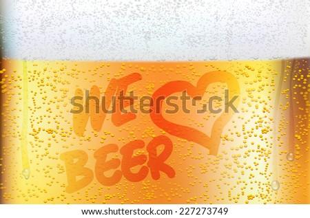Dewy glass of beer in detail - WE LOVE BEER. Vector illustration. - stock vector