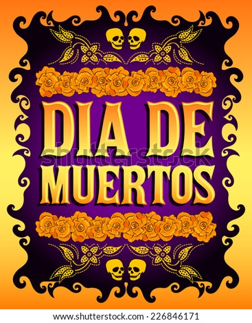 Dia de Muertos - Mexican Day of the death spanish text and flower decoration - stock vector