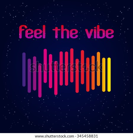 """Digital simple equalizer (sound wave) with text """"Feel the vibe"""". Vector illustration  - stock vector"""