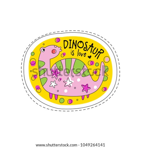 Dinosaur is love patch badge cute cartoon animal sticker hand drawn vector illustration on a