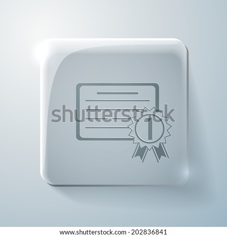 diploma for the first place. Glass square icon with highlights - stock vector