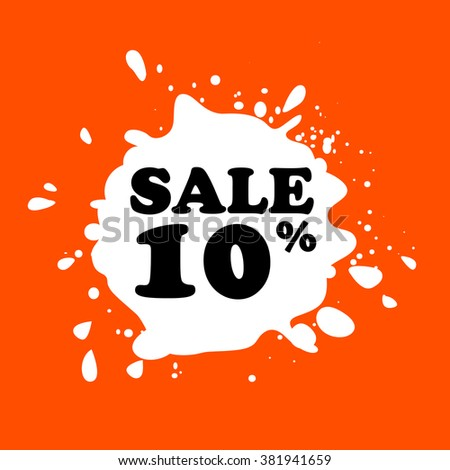 Discount on white blot. Colored blot. Orange color backgraund. Discount 10 percent. Discount 10 percent. Vector label. Ten percent sale. - stock vector