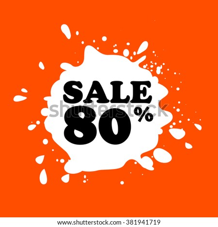 Discount on white blot. Colored blot. Orange color backgraund. Discount 80 percent. Discount 80 percent. Vector label. Eighty percent sale. - stock vector