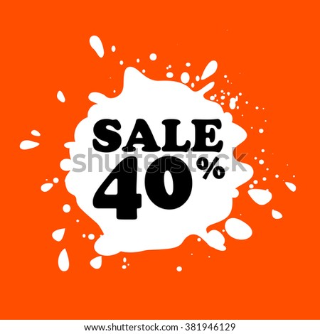 Discount on white blot. Colored blot. Orange color backgraund. Discount 40 percent. Discount 40 percent. Vector label. forty percent sale. - stock vector