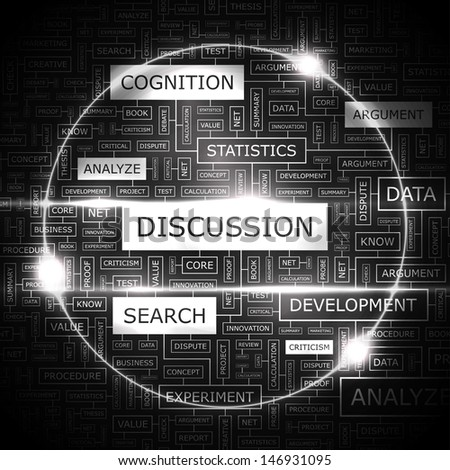 DISCUSSION. Word cloud concept illustration. Graphic tag collection. Wordcloud collage with related tags and terms.  - stock vector