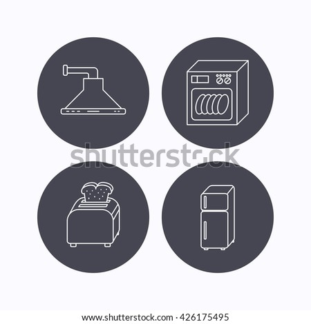 Dishwasher, refrigerator fridge and toaster icons. Kitchen hood linear sign. Flat icons in circle buttons on white background. Vector - stock vector