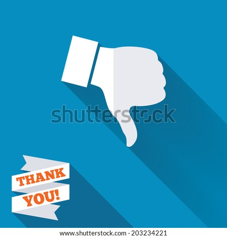 Dislike sign icon. Thumb down sign. Hand finger down symbol. White flat icon with long shadow. Paper ribbon label with Thank you text. Vector - stock vector