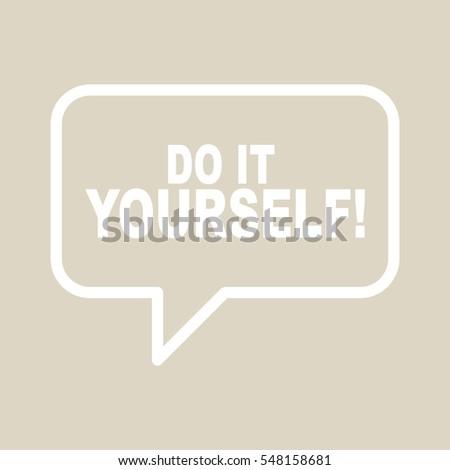 Do yourself speech bubble stock vector 548158681 shutterstock do it yourself speech bubble solutioingenieria Choice Image