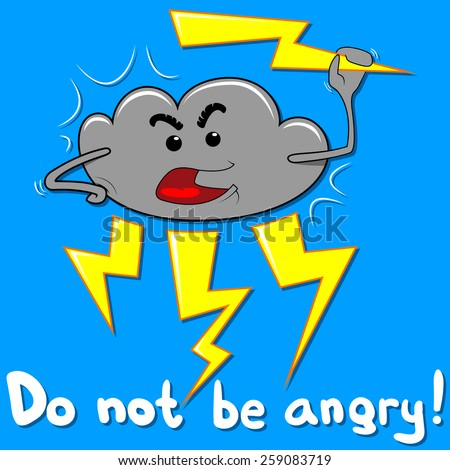 Do not be angry
