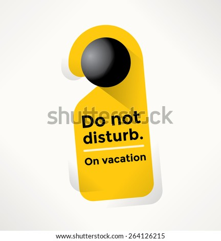 Do Not Disturb Door Sign with On Vacation text. Travel, recreation, journey and tourism concept. - stock vector