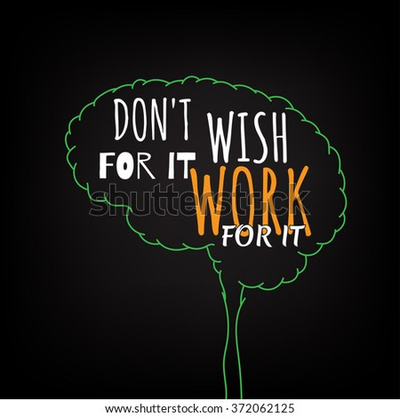 do not wish for it work for it motivation clever ideas in the brain poster. Text lettering of an inspirational saying. Quote Typographical Poster Template, vector design - stock vector