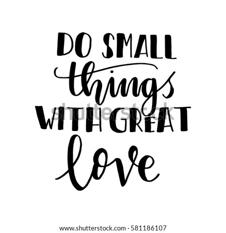 Do Small Things With Great Love Hand Lettered Quote Modern Calligraphy