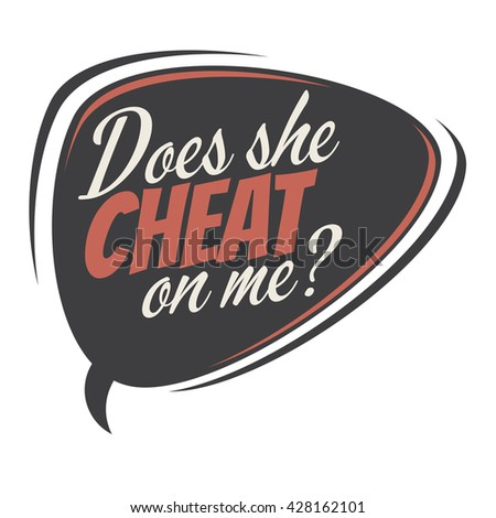 does she cheat on me cartoon speech balloon