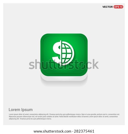 Dollar currency symbol with world globe icon - abstract logo type icon - green abstract 3d button with light board and shadow on gray background. Vector illustration - stock vector
