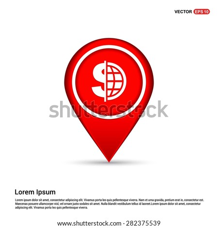 Dollar currency symbol with world globe icon - abstract logo type icon - white icon in map pin point red background. Vector illustration - stock vector