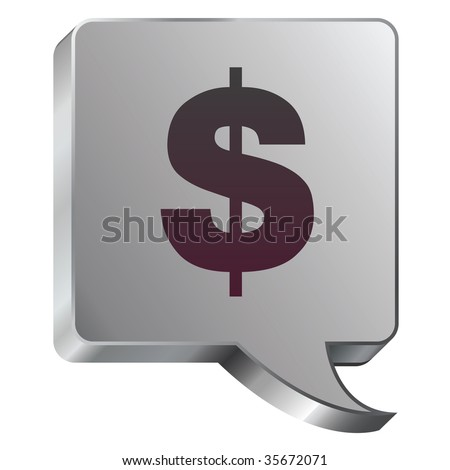 Dollar sign currency icon on stainless steel modern industrial voice bubble icon suitable for use as a website accent, on promotional materials, or in advertisements.