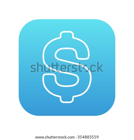 Dollar symbol line icon for web, mobile and infographics. Vector white icon on the blue gradient square with rounded corners isolated on white background. - stock vector
