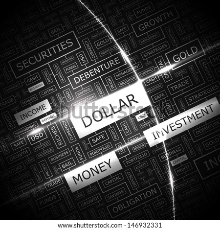 DOLLAR. Word cloud concept illustration. Graphic tag collection. Wordcloud collage with related tags and terms.