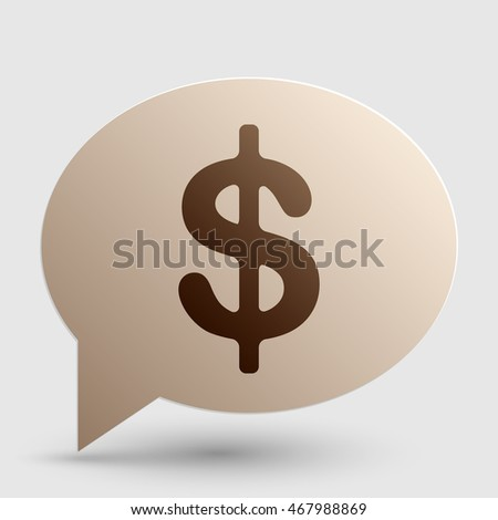 Dollars sign illustration. USD currency symbol. Money label. Brown gradient icon on bubble with shadow.
